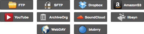 External services: FTP, SFTP, Dropbox, AmazonS3, YouTube, Archive.Org, SoundCloud, libsyn, WebDAV, blubrry